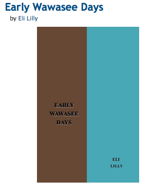 Early Wawasee Days by Eli Lilly - Reprint